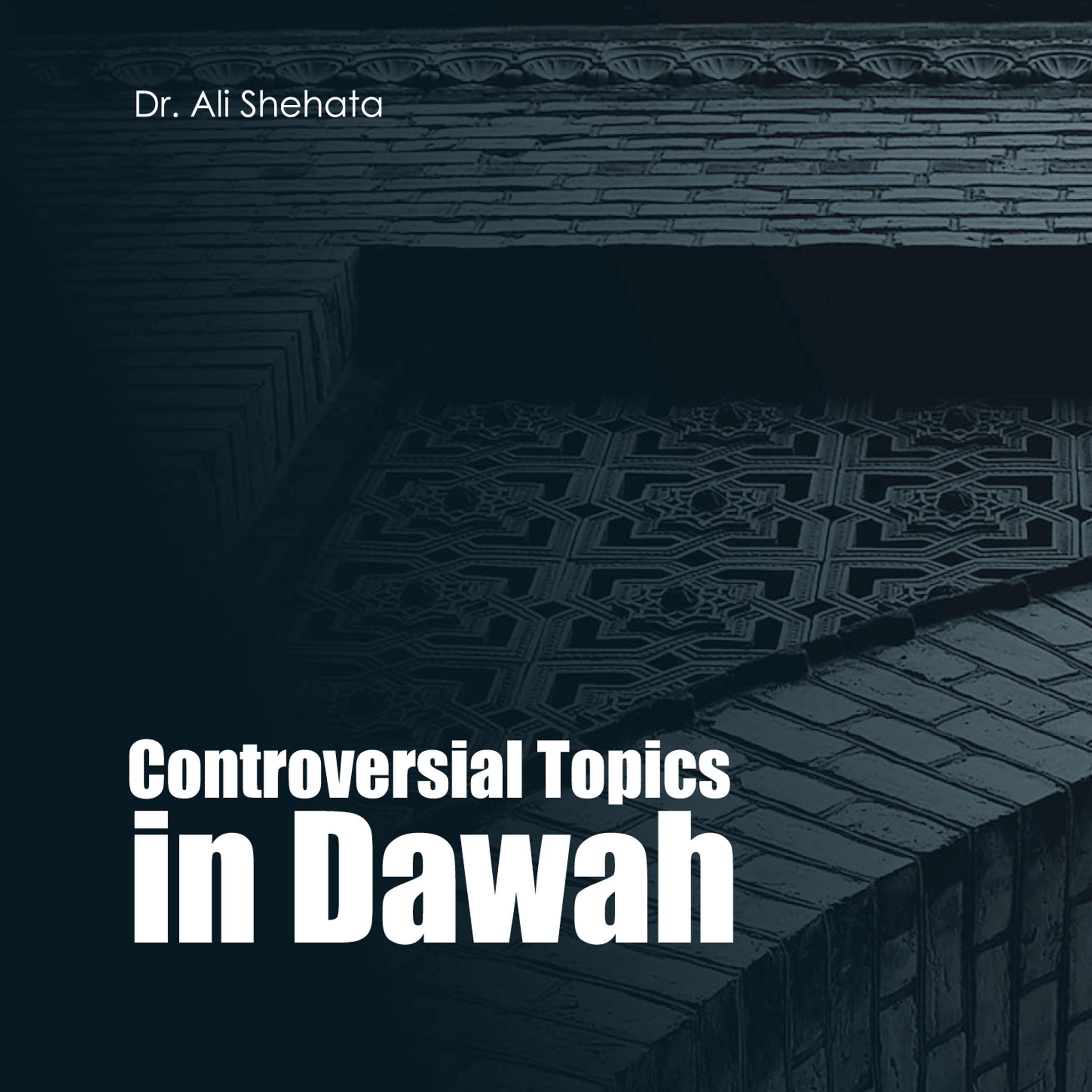 Controversial Topics In Da'wah, Vol. 1, Pt. 6 (Live)