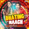 Dhating Naach (Dance Hits)