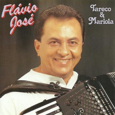 Tareco & Mariola - Flávio José
