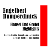 Hansel Und Gretel: Der Kleine Sandmann  Children's Prayer  Dream Pantomime-Erna Berger, Hans Heinz Nissen, Marie Luise Schilp, Margarete Arndt-Ober, The WitchBerlin Radio Symphony & Arthur Rother