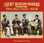 The Secret Museum of Mankind - Central Asia - Ethnic Music Classics: 1925-48