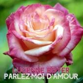 Lucienne Boyer - Parlez-moi d'amour