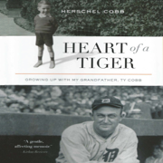 Heart of a Tiger: Growing up with My Grandfather, Ty Cobb (Unabridged)