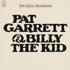 Pat Garrett & Billy the Kid (Remastered) [Soundtrack from the Motion Picture]