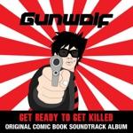 Gunwolf: Get Ready to Get Killed (Original Soundtrack)