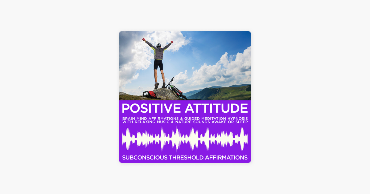 Positive Attitude Brain Mind Affirmations & Guided