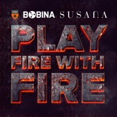 Play Fire With Fire (Bobina Megadrive Edit) artwork