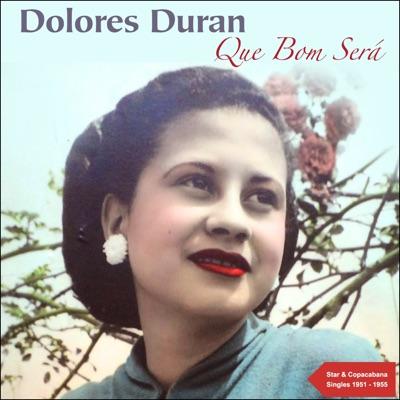 Que Bom Será (The Star & Copacabana Singles 1951 - 1955) - Dolores Duran
