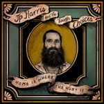 JP Harris and the Tough Choices - A Breaking Heart