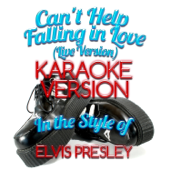 Can't Help Falling in Love (Live Version) [In the Style of Elvis Presley] [Karaoke Version]