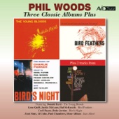 Phil Woods - Scrapple from the Apple (Bird's Night: A Memorial Concert Dedicated to the Music of Charlie Parker)