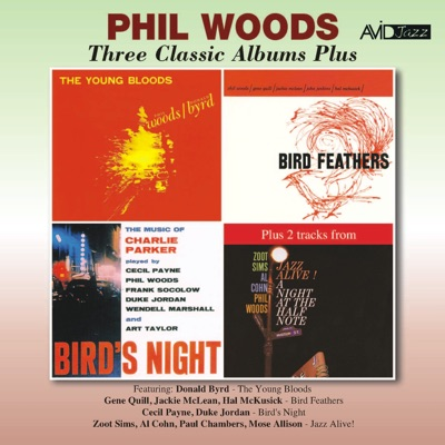 Three Classic Albums Plus (The Young Bloods / Bird Feathers / Birds Night: A Memorial Concert Dedicated to the Music of Charlie Parker) [Remastered] - Phil Woods