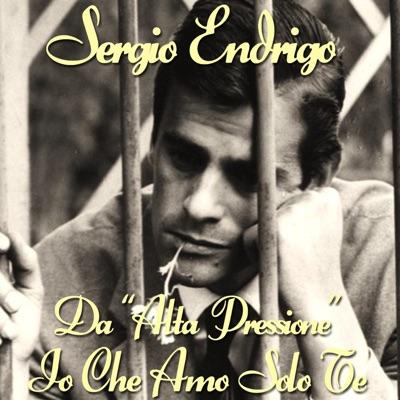 """Io che amo solo te (Da """"Alta pressione"""") - Single - Sérgio Endrigo"""