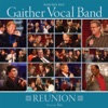 Gaither Vocal Band - Reunion, Vol. 2, Gaither Vocal Band