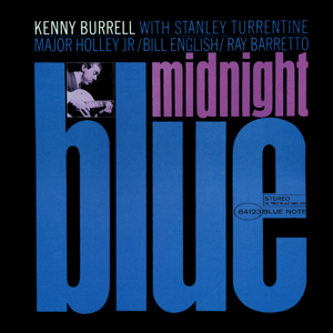 Kenny Burrell - Midnight Blue (The Rudy Van Gelder Edition Remastered)