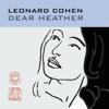 Dear Heather, Leonard Cohen