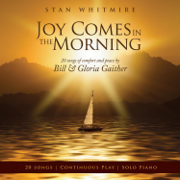 Joy Comes In the Morning - Stan Whitmire - Stan Whitmire