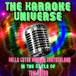 Hallo Guten Morgen Deutschland Karaoke Version In The Style Of Tom Astor Single By The Karaoke Universe