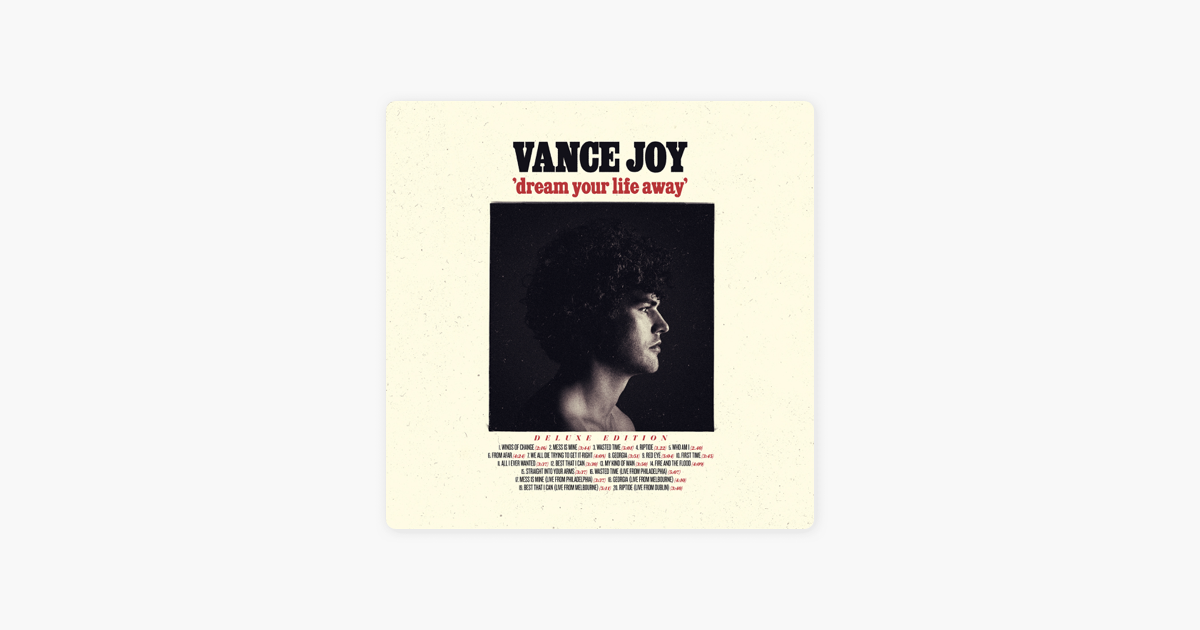 Dream Your Life Away Deluxe Edition by Vance Joy on