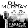 Bill Murray (In the Style of Phantogram) [Karaoke Version] - Karaoke Hit Crew
