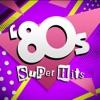 '80s Super Hits