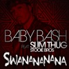 Swanananana (feat. Slim Thug & Stooie Bros) - Single