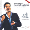 Selections from Ragheb Alama (Special Edition) - Ragheb Alama