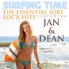 Surfing Time the Essential Surf Rock Hits Featuring Jan & Dean