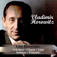 Live Horowitz: Schubert - Chopin - Liszt - Debussy - Prokofiev