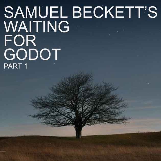 samuel becketts waiting for godot essay View essay - waiting for godot essay from english existentia at the baldwin school gina farren waiting for godot essay 11/21/10 samuel becketts play, waiting for godot, follows vladimir and estragon.