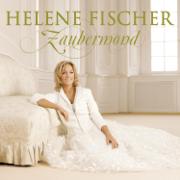Zaubermond (Bonus Track Version) - Helene Fischer - Helene Fischer