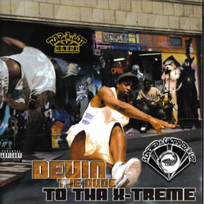 To Tha X-Treme (Screwed) - Devin The Dude
