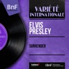 Surrender (feat. The Jordanaires) [Mono Version] - EP, Elvis Presley