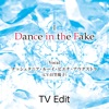 TVアニメ「六花の勇者」ED主題歌第二章「Dance in the Fake(TV edit.)」 - Single