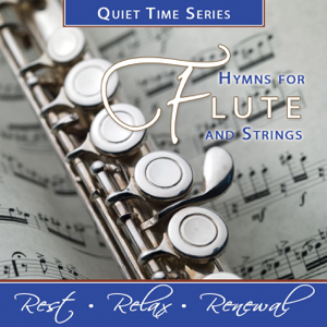 Nashville Praise Ensemble - Quiet Time Series: Hymns for Flute and Strings