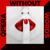 Opera Without Words: 50 Instrumental Versions of Arias & Overtures with Mozart, Puccini, Verdi & More