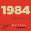 Brainy Book Reviews - 1984 by George Orwell: Orwell Expert Book Review (Unabridged)  artwork