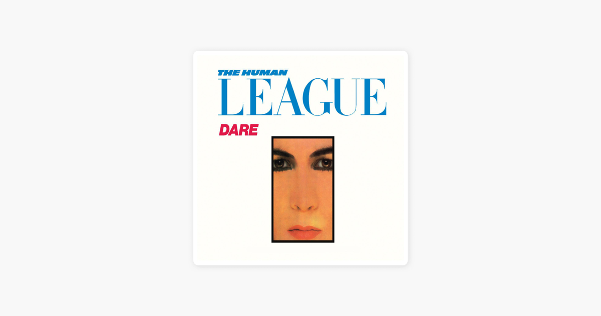 Dare By The Human League On Apple Music