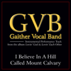Gaither Vocal Band - I Believe in a Hill Called Mount Calvary (Performance Tracks) - EP artwork