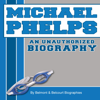 Belmont and Belcourt Biographies - Michael Phelps: An Unauthorized Biography (Unabridged) artwork