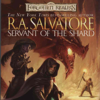 R.A. Salvatore - Servant of the Shard: Forgotten Realms: The Sellswords, Book 1 (Unabridged) artwork