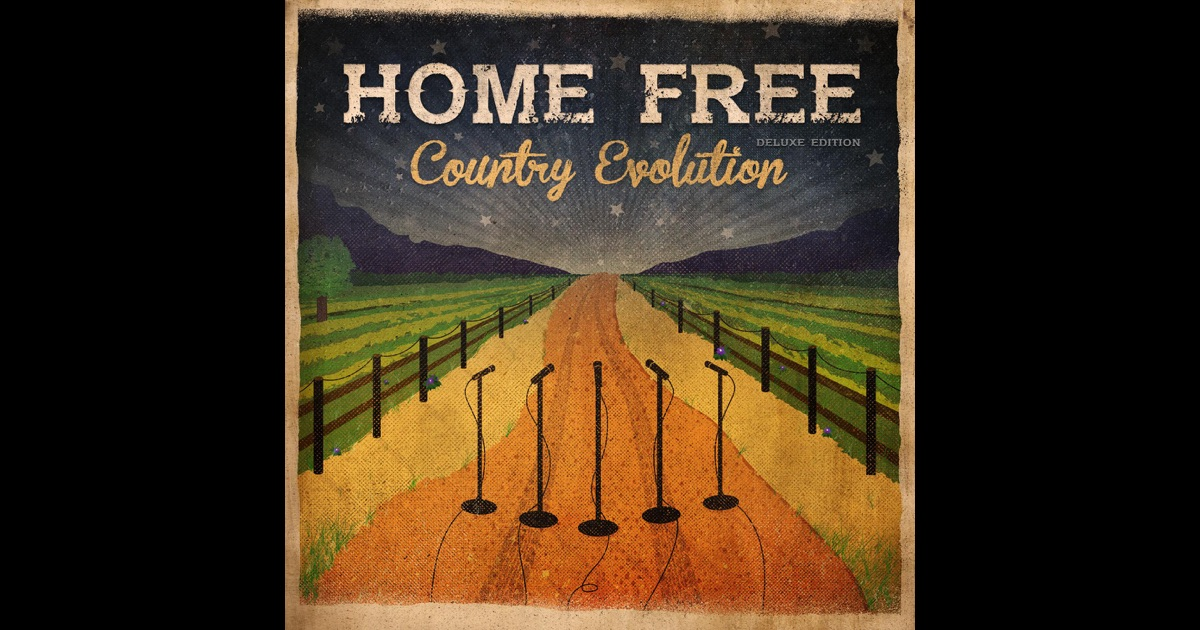 Country evolution deluxe edition by home free on apple music for Country house online