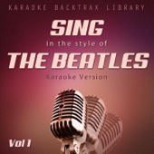 Sing in the Style of the Beatles (Karaoke Version) [Vol 1]