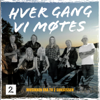 Various Artists - Hver Gang Vi Møtes artwork