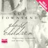 Ghost Children (Unabridged) - Sue Townsend