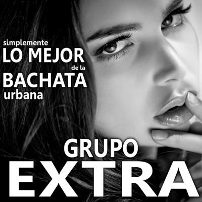 Simplemente Lo Mejor de la Bachata Urbana - Grupo Extra