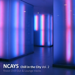 Chill in the City, Vol. 2 (Finest Chill Out and Lounge Tracks) – Ncays