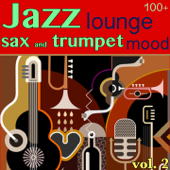 100 + Jazz Lounge, Vol. 2 (Sax and Trumpet Mood)
