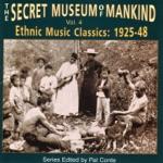 The Secret Museum of Mankind Vol. 4: Ethnic Music Classics (1925 - 48)