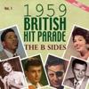 The 1959 British Hit Parade the B Sides, Pt. 1, Vol. 1
